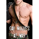 Gay Wolves at War (Gay Military Werewolf Erotica)di Ginger Callahan