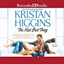 The Next Best Thing Audiobook by Kristan Higgins Narrated by Xe Sands