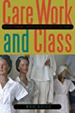 Care Work and Class: Domestic Workers' Struggle for Equal Rights in Latin America