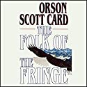 The Folk of the Fringe Audiobook by Orson Scott Card Narrated by Scott Brick, Stefan Rudnicki, Emily Janice Card, Richard Brewer