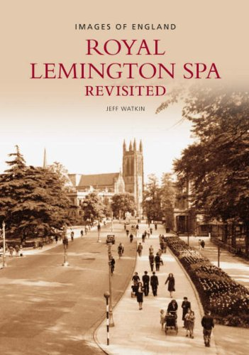 Royal Leamington Spa Revisited (Images of England)