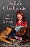 img - for Belle's Challenge by Connie Gotsch (2013-03-05) book / textbook / text book