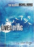 img - for Live Like You Were Dying: A Story About Living book / textbook / text book