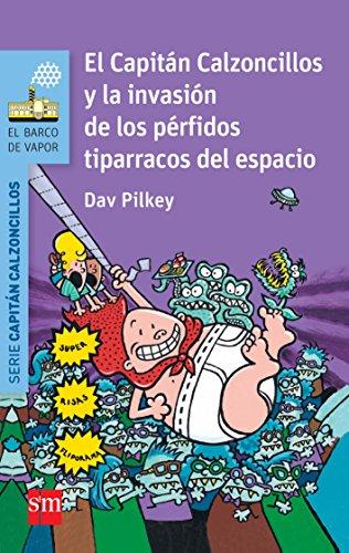 El Capitán Calzoncillos Y La Invasión De Los Pérfidos Tiparracos Del Espacio (Barco de Vapor Azul)