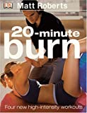 20 Minute Burn: The New High-intensity Workout (0756605946) by Roberts, Matt
