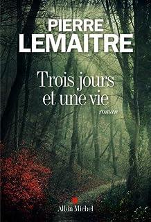 Trois jours et une vie : roman