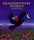Grandmothers' Stories: Wise Woman Tales from Many Cultures (1902283244) by Burleigh Muten