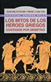 img - for Los Mitos de Los Heroes Griegos (Spanish Edition) book / textbook / text book