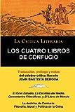 img - for Los Cuatro Libros de Confucio, Confucio y Mencio, Coleccion La Critica Literaria Por El Celebre Critico Literario Juan Bautista Bergua, Ediciones Iber (Spanish Edition) book / textbook / text book