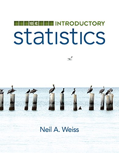 Introductory Statistics (10th Edition), by Neil A. Weiss