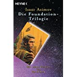 "Die Foundation-Trilogie: Foundation / Foundation und Imperium / Zweite Foundationvon ""Isaac Asimov"""