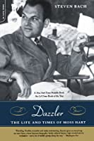 Dazzler: The Life And Times Of Moss Hart