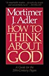 How to Think About God: A Guide for the 20th-Century Pagan