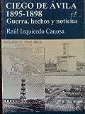 img - for Ciego De Avila.1895-1898.guerra,hechos Y Noticias. book / textbook / text book