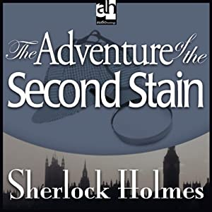 Sherlock Holmes: The Adventure of the Second Stain | [Arthur Conan Doyle]