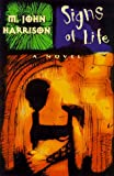 Signs of Life (0312156561) by Harrison, M. John