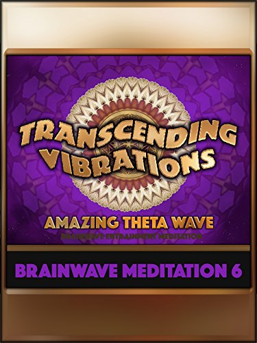 Amazing Theta Wave (Brainwave Meditation 6)