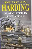 Slaughter in Singapore (Severn House Large Print) (0727873237) by Harding, Duncan