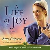 Life of Joy: Kauffman Amish Bakery, Book 4 | Amy Clipston