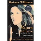 "A Return to Love: Reflections on the Principles of a ""Course in Miracles""by Marianne Williamson"