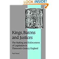Kings, Barons and Justices: The Making and Enforcement of Legislation in Thirteenth-Century England (Cambridge...