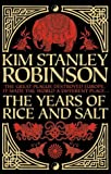 THE YEARS OF RICE AND SALT (0002257483) by KIM STANLEY ROBINSON