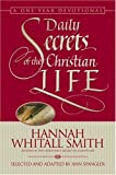 Daily Secrets of the Christian Life (0310240336) by Smith, Hannah Whitall