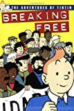 Breaking Free: The Adventures of Tintin J. Daniels