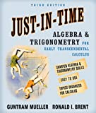 Just-In-Time Algebra and Trigonometry for Early Transcendentals Calculus (3rd Edition)