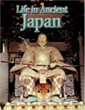Life In Ancient Japan (Peoples of the Ancient World)