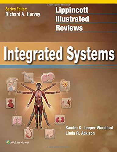 Lippincott Illustrated Reviews: Integrated Systems (Lippincott Illustrated Reviews Series), by Sandra K. Leeper-Woodford, Linda R. Adkison