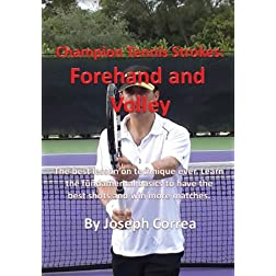 Champion Tennis Strokes: Forehand and Volley