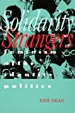 Solidarity of Strangers: Feminism after Identity Politics (0520202317) by Jodi Dean