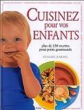 echange, troc Annabel Karmel - Cuisinez pour vos enfants