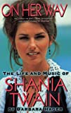 img - for On her way: the life and music of shania twain book / textbook / text book