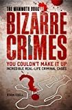 The Mammoth Book of Bizarre Crimes (Mammoth Books)