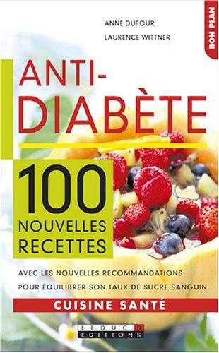 Anti-diabète : 100 Nouvelles recettes