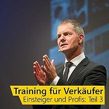 Training für Verkäufer - Einsteiger und Profis 3 Hörbuch von Dirk Kreuter Gesprochen von: Dirk Kreuter