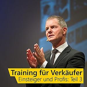 Training für Verkäufer - Einsteiger und Profis 3 Hörbuch