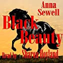 Black Beauty (       UNABRIDGED) by Anna Sewell Narrated by Sharon Hoyland