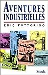 Aventures industrielles par Fottorino