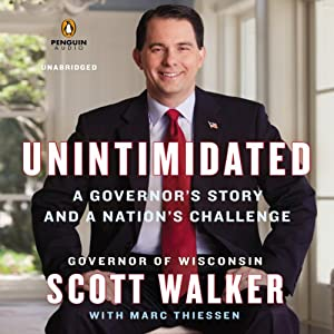Unintimidated: A Governor's Story and a Nation's Challenge | [Scott Walker, Marc Thiessen]