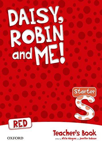Daisy, Robin & Me! Starter Level. Teacher's Book (Red Color)