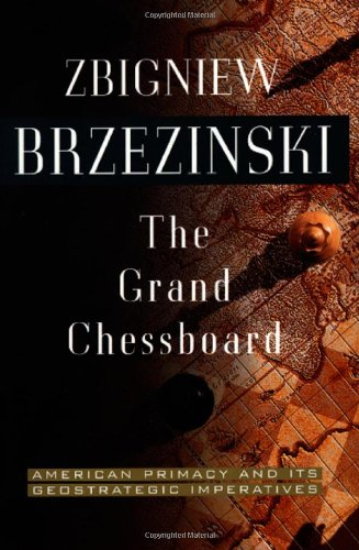 The Grand Chessboard: American Primacy And Its Geostrategic Imperatives at Amazon.com