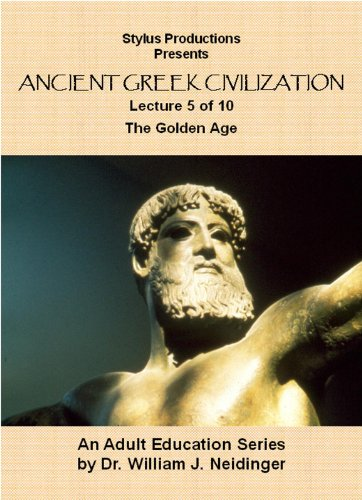 The History of Ancient Greek Civilization.  Lecture 5 of 10.  The Golden Age.