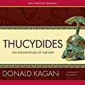 Thucydides: The Reinvention of History Audiobook by Donald Kagan Narrated by Paul Hecht
