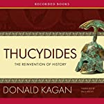 Thucydides: The Reinvention of History | Donald Kagan