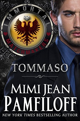 Mimi Jean Pamfiloff - TOMMASO (Immortal Matchmakers, Inc. Book 2)