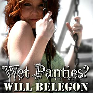 Wet Panties? | [Will Belegon]