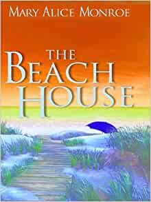 The Beach House eBook: Mary Alice Monroe: Amazon.ca ...